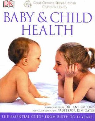 Image for Baby and Child Health : The Essential Guide from Birth to 11 Years [used book]