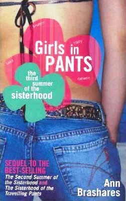 Image for Girls In Pants : The Third Summer of the Sisterhood [used book]