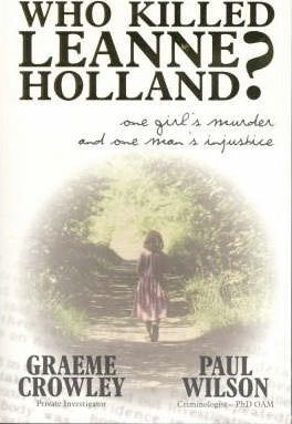 Image for Who Killed Leanne Holland? : One Girl's Murder and One Man's Injustice [used book] [hard to get]