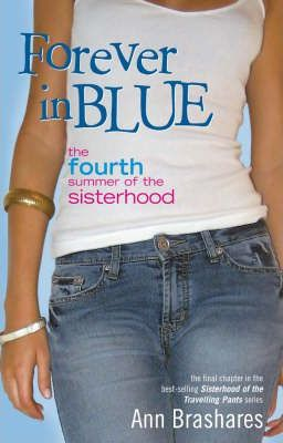Image for Forever In Blue : The Fourth Summer of the Sisterhood [used book]