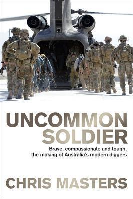 Image for Uncommon Soldier : Australia's Modern Diggers [used book]