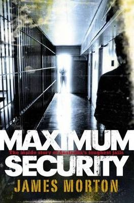 Image for Maximum Security : The inside story of Australia's toughest gaols [used book]