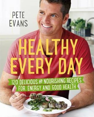 Image for Healthy Every Day : 120 Delicious and Nourishing Recipes for Energy and Good Health [used book]