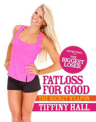 Image for Fatloss For Good : The Secret Weapon [used book]