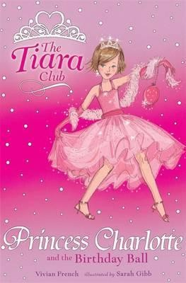 Image for Princess Charlotte and the Birthday Ball #1 The Tiara Club [used book]