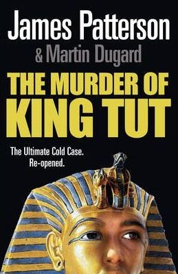 Image for The Murder of King Tut : The ultimate Cold Case re-opened [used book]