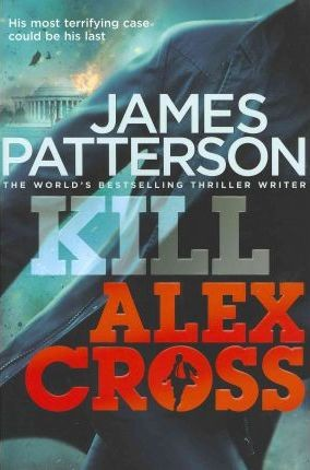 Image for Kill Alex Cross #18 Alex Cross [used book]