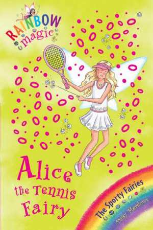 Image for Alice the Tennis Fairy : The Sporty Fairies #62 Rainbow Magic [used book]