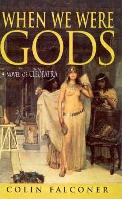 Image for When We Were Gods : A Novel of Cleopatra [used book]
