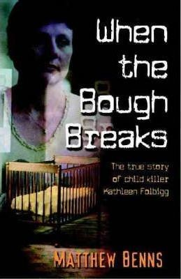 Image for When the Bough Breaks : The True Story of Child Killer Kathleen Folbigg [used book]
