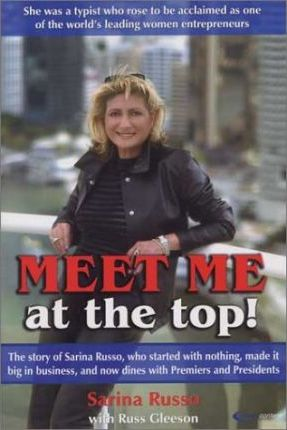 Image for Meet Me at the Top : The Story of Sarina Russo [used book]