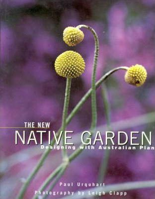 Image for The New Native Garden : Designing with Australian Plants [used book]