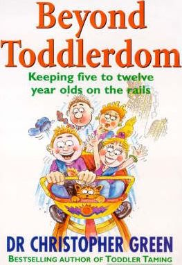 Image for Beyond Toddlerdom : Keeping five to twelve year olds on the rails [used book]