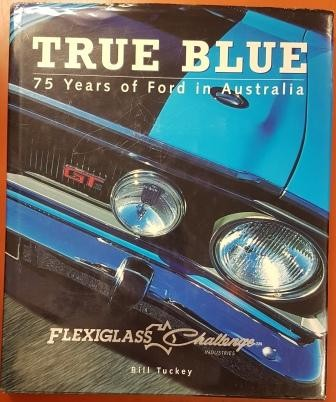 Image for True Blue : 75 Years of Ford in Australia [used book][hard to get]