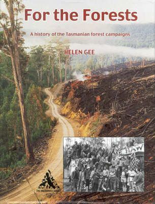 Image for For the Forests : a History of Tasmanian Forest Campaigns [used book] [hard to get]