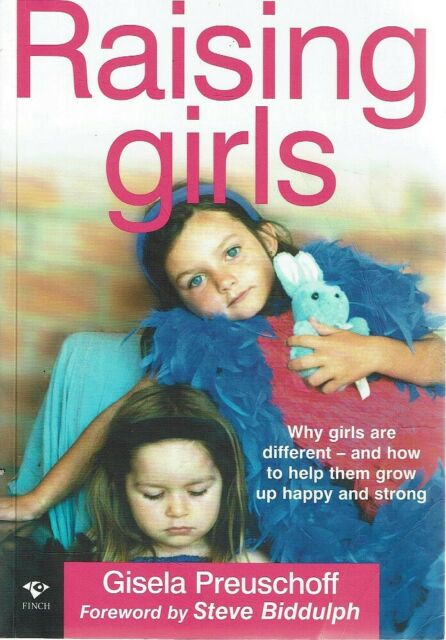 Image for Raising Girls : Why Girls are Different and How to Help Them Grow Up Happy and Strong [used book]