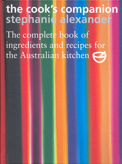 Image for The Cook's Companion : The Complete Book of Ingredients and Recipes for the Australian Kitchen [used book]