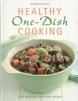 Image for Healthy One-dish Cooking : 230 healthy, fuss-free recipes [used book]