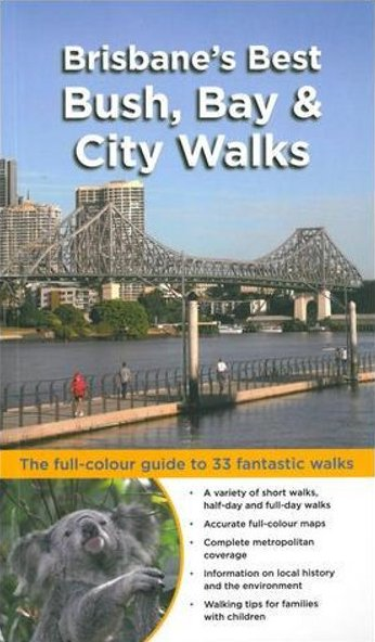 Image for Brisbane's Best Bush, Bay and City Walks [used book]