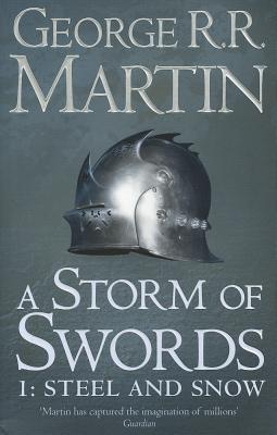 Image for A Storm of Swords : Part 1 Steel and Snow #3 A Song of Ice and Fire