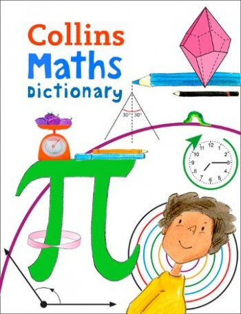 Image for Collins Primary Maths Dictionary: Illustrated Learning Support for Age 7+