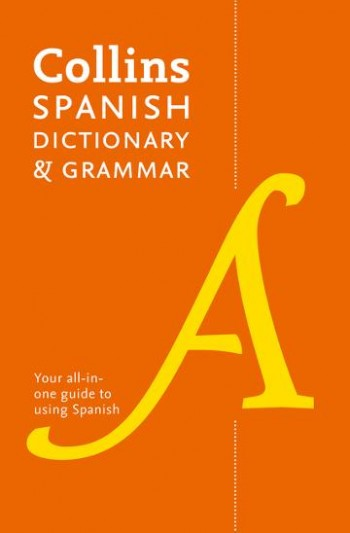 Image for Collins Spanish Dictionary And Grammar: 120,000 Translations Plus Grammar Tips [Eighth Edition]