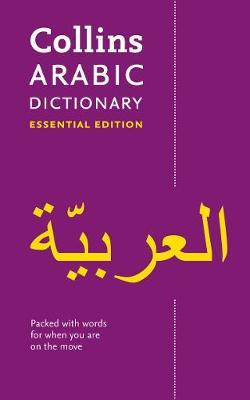 Image for Collins Arabic Dictionary Essential Edition : 24,000 Translations For Everyday Use [Second Edition]