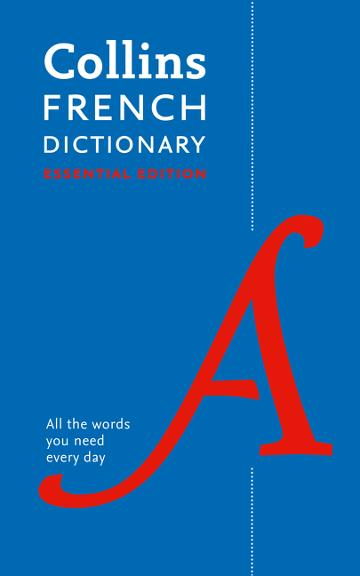 Image for Collins French Dictionary Essential Edition : 60,000 Translations For Everyday Use