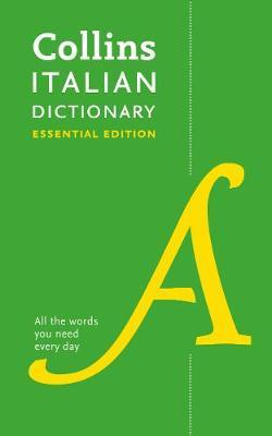Image for Collins Italian Dictionary Essential Edition : 60,000 Translations For Everyday Use