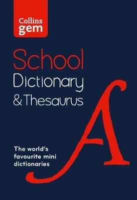 Image for Collins Gem School Dictionary and Thesaurus : Trusted Support for Learning, in a Mini-Format [Third Edition]