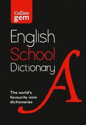 Image for Collins Gem English School Dictionary : Trusted Support for Learning, in a Mini-Format [Sixth Edition]