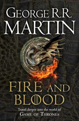 Image for Fire and Blood : 300 Years Before a Game of Thrones (A Targaryen History)