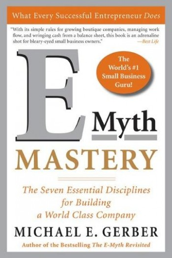 Image for E-Myth Mastery: The Seven Essential Disciplines for Building a World Class Company