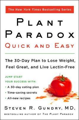 Image for The Plant Paradox Quick and Easy : The 30-Day Plan to Lose Weight, Feel Great, and Live Lectin-Free
