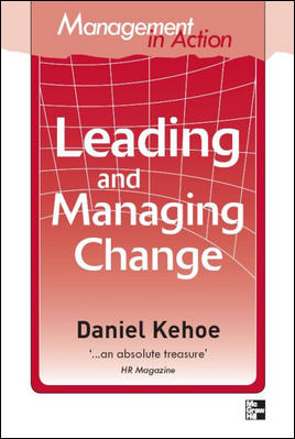 Image for Leading and Managing Change : 25 action-based articles showing you how to lead and manage change