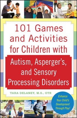 Image for 101 Games and Activities for Children with Autism, Asperger's, and Sensory Processing Disorders