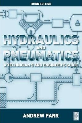 Image for Hydraulics and Pneumatics (3e) A Technician's and Engineer's Guide