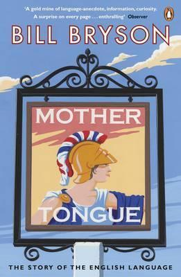 Image for Mother Tongue : The Story of the English Language
