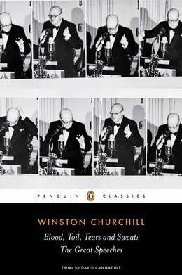 Image for Blood, Toil, Tears and Sweat : Winston Churchill's Famous Speeches