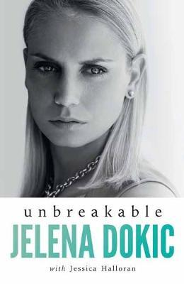 Image for Unbreakable : Jelena Dokic [used book]