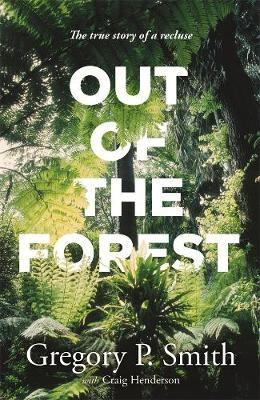 Image for Out of the Forest : The True Story of a Recluse