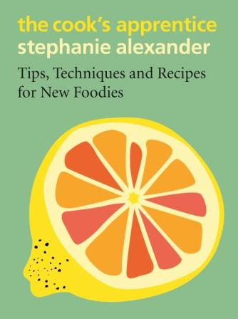 Image for The Cook's Apprentice : Tips, Techniques and Recipes for New Foodies