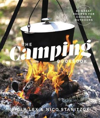Image for The Camping Cookbook : 80 Great Recipes for Cooking Outdoors