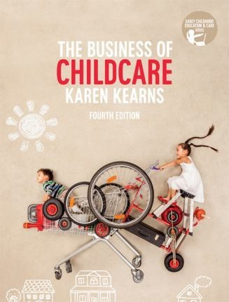 Image for The Business of Child Care [Fourth Edition] with Online Study Tools 12 months
