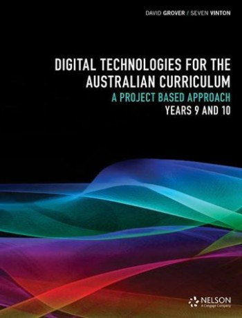 Image for Digital Technologies for the Australian Curriculum : A Project-Based Approach : Years 9 and 10 Workbook