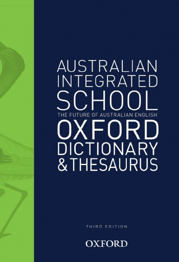 Image for Australian Integrated School Oxford Dictionary and Thesaurus [Third Edition]