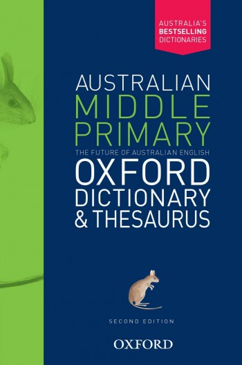 Image for Australian Middle Primary Oxford Dictionary and Thesaurus [Second Edition]