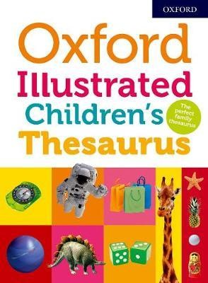 Image for Oxford Illustrated Children's Thesaurus 2018 Second Edition