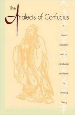 Image for The Analects of Confucius (A Literal Translation with an Introduction and Notes by Chichung Huang)