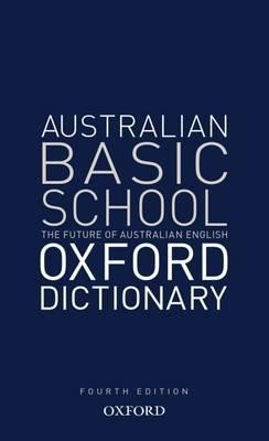 Image for Australian Basic School Oxford Dictionary [Fourth Edition]
